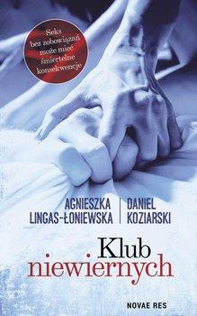 Klub niewiernych - Lingas-Łoniewska Agnieszka, Koziarski Daniel