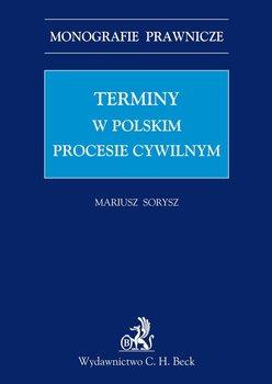 Terminy w polskim procesie cywilnym - Sorysz Mariusz