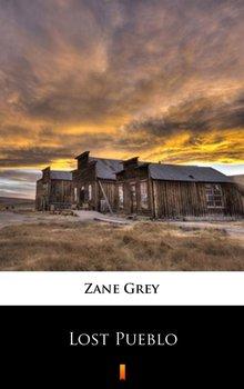 Lost Pueblo - Grey Zane