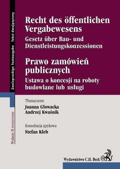 Prawo Zamówień Publicznych. Recht Des Öffentlichen Vergabewesens - Głowacka Joanna, Kwaśnik Andrzej, Kleb Stefan
