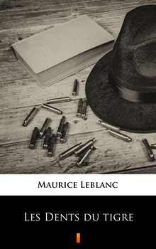 Les Dents du tigre - Leblanc Maurice