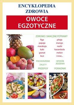 Encyklopedia zdrowia. Owoce egzotyczne - Smaza Anna