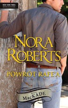 Powrót Rafe'a. Bracia MacKade. Tom 1 - Roberts Nora