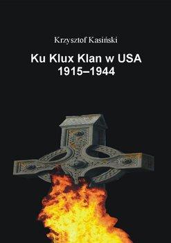 Ku Klux Klan w USA 1915-1944 - Kasiński Krzysztof