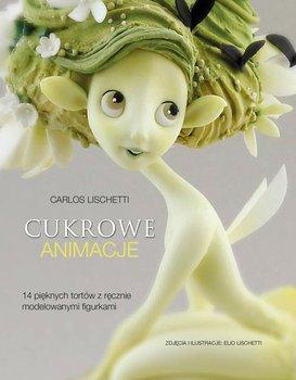 Cukrowe animacje - Lischetti Carlos