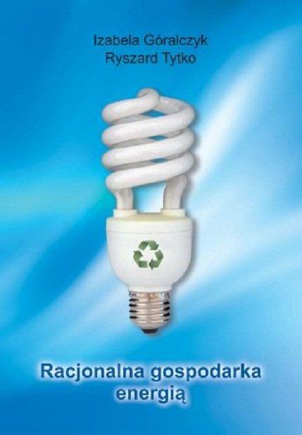 Góralczyk I. - Racjonalna gospodarka energią