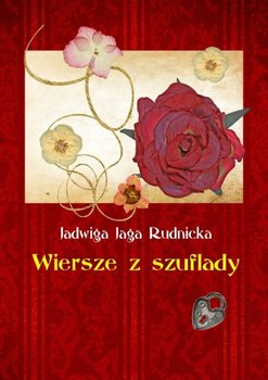 Wiersze z szuflady - Rudnicka Jadwiga