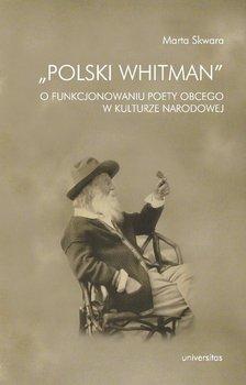 Polski Whitman - Skwara Marta
