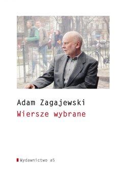 Wiersze wybrane - Zagajewski Adam
