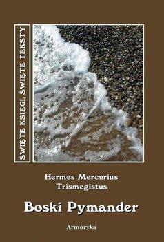Boski Pymander - Trismegistos Hermes T.