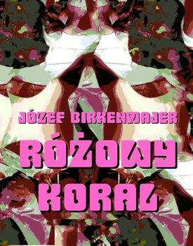 Różowy koral. Baśniowa opowieść - Birkenmajer Józef