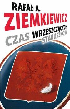 Czas wrzeszczących staruszków - Ziemkiewicz Rafał A.