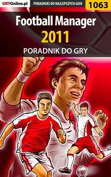 Football Manager 2011 - poradnik do gry - Śliwiński Maciej guandi