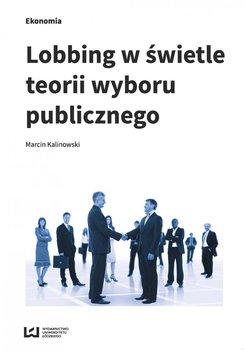 Lobbing w świetle teorii wyboru publicznego - Kalinowski Marcin