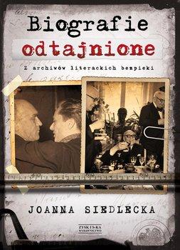Biografie odtajnione. Z archiwów literackich bezpieki - Siedlecka Joanna