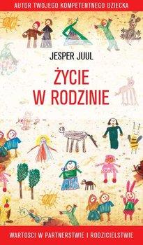 Życie w rodzinie. Wartości w rodzicielstwie i partnerstwie - Juul Jesper