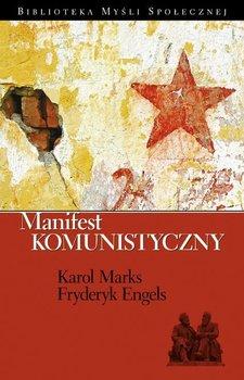 Manifest komunistyczny - Marks Karol, Engels Fryderyk