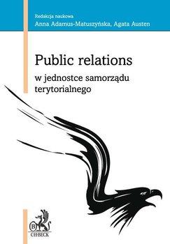 Public relations w jednostce samorządu terytorialnego - Adamus-Matuszyńska Anna, Austen Agata