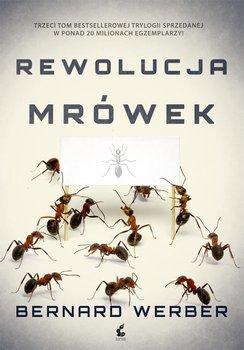 Rewolucja mrówek. Trylogia mrówcza. Tom 3 - Werber Bernard