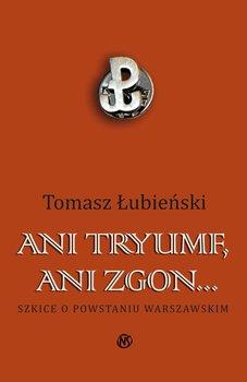 Ani tryumf, ani zgon - Łubieński Tomasz