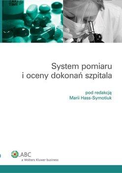 System pomiaru i oceny dokonań szpitala - Hass-Symotiuk Maria