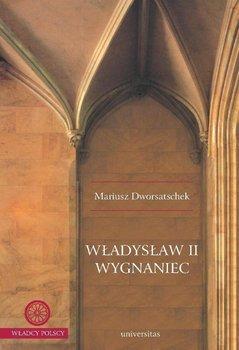 Władysław II Wygnaniec - Dworsatschek Mariusz