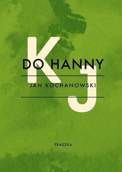 Do Hanny - Kochanowski Jan