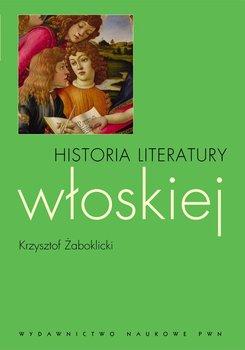 Historia literatury włoskiej - Żaboklicki Krzysztof
