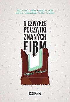 Niezwykłe początki znanych firm - Prokurat Sergiusz