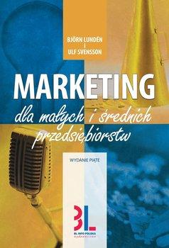 Marketing dla małych i średnich przedsiębiorstw - Svensson Ulf, Lunden Bjorn