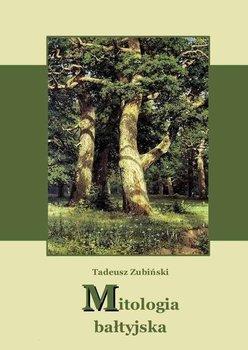 Mitologia bałtyjska - Zubiński Tadeusz