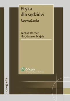 Etyka dla sędziów. Rozważania - Romer Teresa Maria, Najda Magdalena