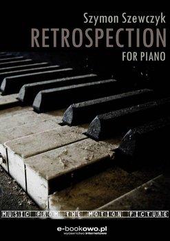 Retrospection. For piano - Szewczyk Szymon