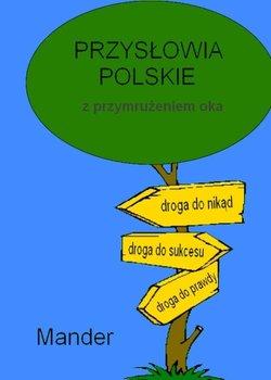 Przysłowia polskie. Z przymrużeniem oka - Mander