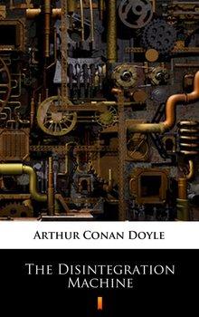 The Disintegration Machine - Doyle Arthur Conan