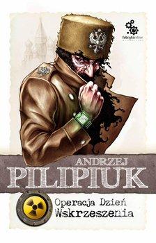 Operacja Dzień Wskrzeszenia - Pilipiuk Andrzej