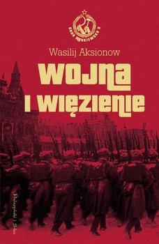 Wojna i więzienie. Saga moskiewska. Tom 2 - Aksionow Wasilij