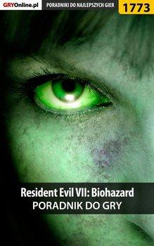 Resident Evil VII: Biohazard - poradnik do gry - Homa Patrick Yxu, Hałas Jacek Stranger