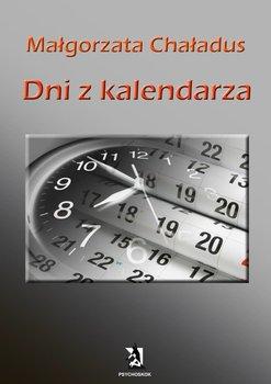 Dni z kalendarza - Chaładus Małgorzata