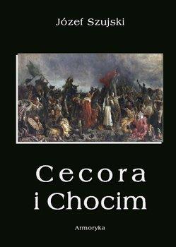 Cecora i Chocim - Szujski Józef