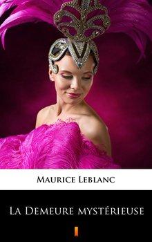 La Demeure mysterieuse - Leblanc Maurice