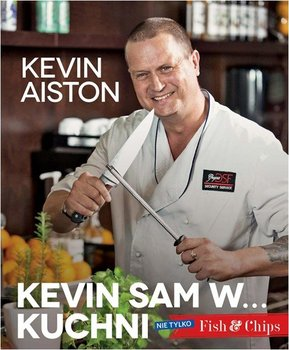 Kevin sam w... kuchni. Nie tylko Fish&Chips - Aiston Kevin