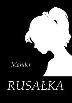 Rusałka - Mander