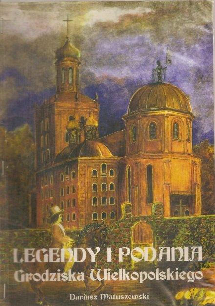 Matuszewski D. - Podania i legendy z Grodziska Wielkopolskiego