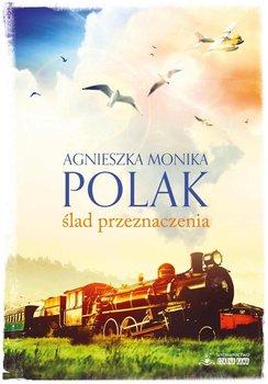 Ślad przeznaczenia - Polak Agnieszka Monika