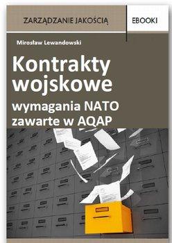 Kontrakty wojskowe – wymagania NATO zawarte w AQAP - Lewandowski Mirosław
