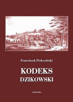Kodeks dzikowski - Piekosiński Franciszek