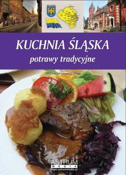 Kuchnia śląska. Potrawy tradycyjne - Jakimowicz-Klein Barbara