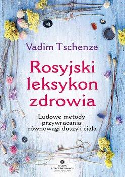Rosyjski leksykon zdrowia - Tschenze Vadim