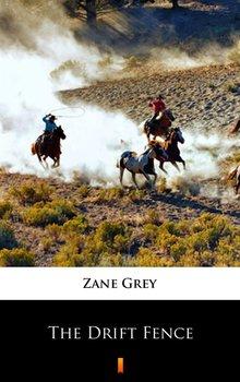 The Drift Fence - Grey Zane